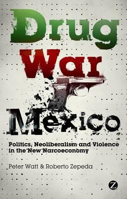 http://stopthedrugwar.com/files/drug-war-mexico-politics-neoliberalism-and-violence-in-the-new-narcoeconomy.jpg